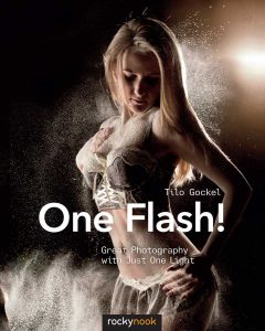 One Flash!: Great Photography Just One Light
